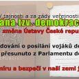 Vložil: Admin Zítra 21.2.2017 začíná 55. schůze Poslanecké sněmovny Parlamentu ČR, během které má být 3.3.2017 projednána novela čl. 43 Ústavy České republiky týkající se pravomocí nad Armádou ČR, vysílání […]